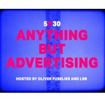 Anything But Advertising... with Oliver Fuselier